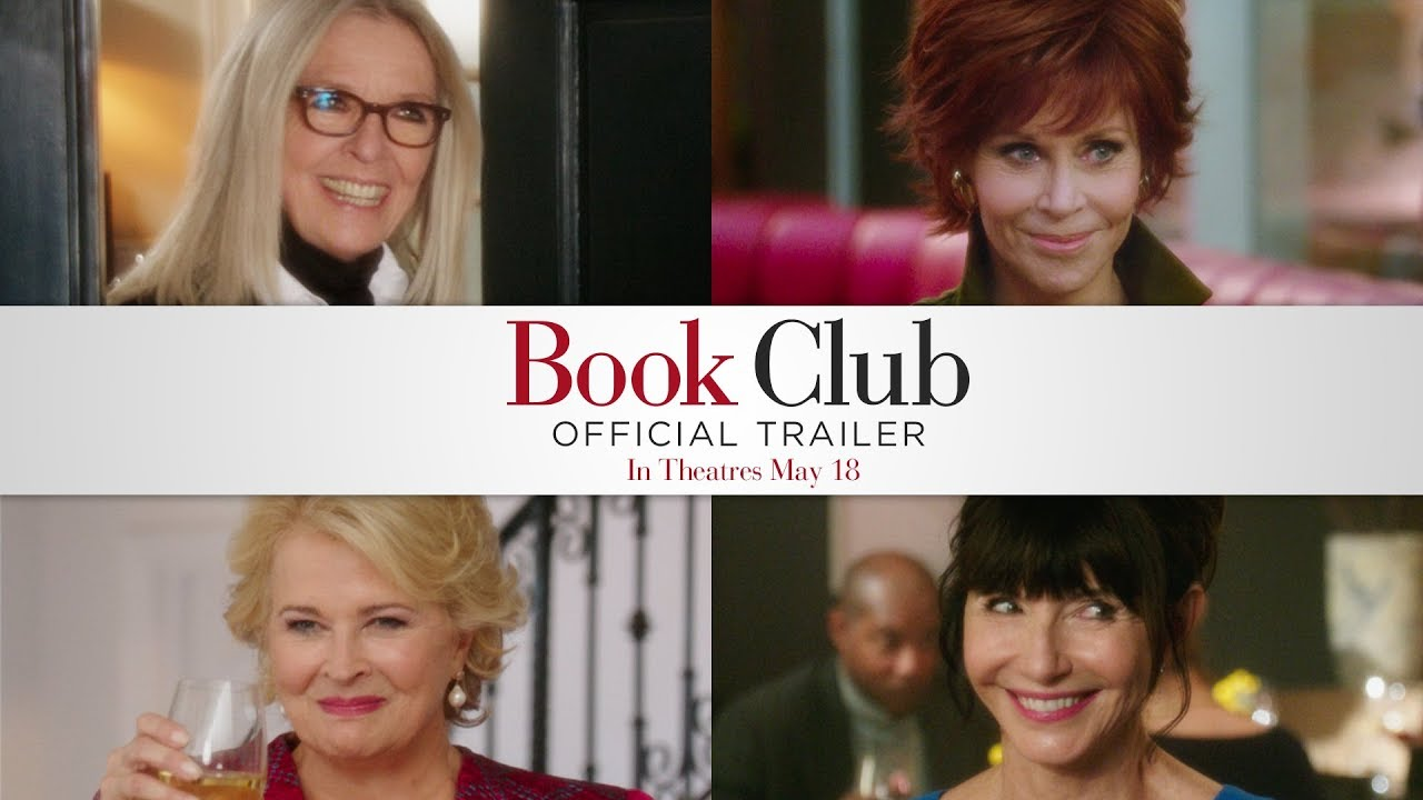 The Next Chapter is the Best Chapter for Diane Keaton, Jane Fonda, Diane Keaton & Candice Bergen in 'Book Club' (Trailer) with Mary Steenburgen & More