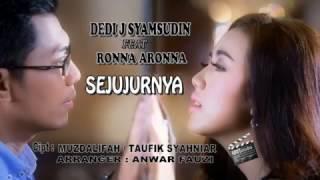 SEJUJURNYA Dinyanyikan Oleh  Dedi J Syamsudin & Rona Arona