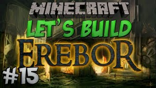 Minecraft Let's Build - Erebor - #15 - The Gates Of Erebor