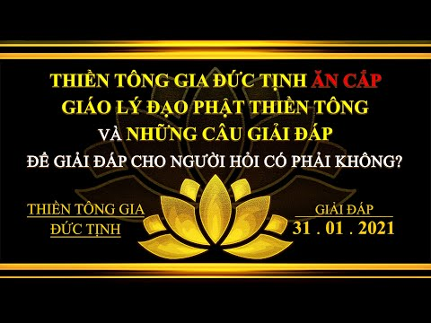 Thiền Tông Gia Đức Tịnh Giải Đáp - Ngày 31.01.2021