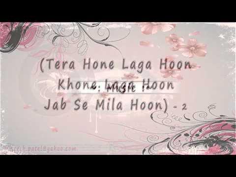 Tera Hone Laga Hoon [FULL SONG] Lyrics Ajab Prem Ki Gajab Ka.mp4