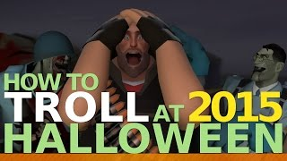 TF2 Griefing - How To Troll at 2015 Halloween