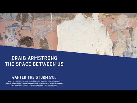Craig Armstrong | After The Storm (Official Audio)