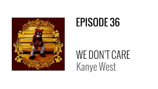 Beat Breakdown - We Don't Care by Kanye West
