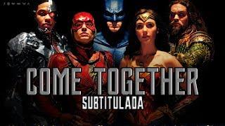 Video Come Together | Sub. Español  [Justice League theme] MP3, 3GP, MP4, WEBM, AVI, FLV Maret 2018
