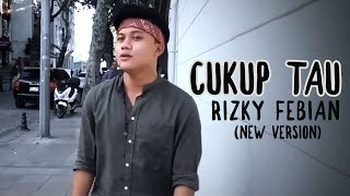 Rizky Febian - Cukup Tau ( New Version)