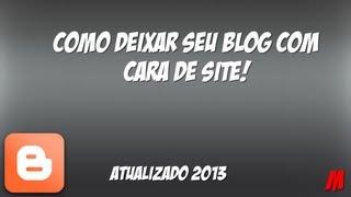 Como Deixar Seu Blog Com Cara De Site [Blogger] - Atualizado 2013
