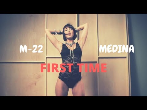 M-22 - First Time (feat. Medina) [Music Video]