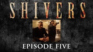 SHIVERS The Series Episode 105:  On The House