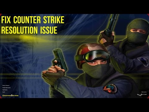 Counter Strike 1.6 resolution issue fix for windows