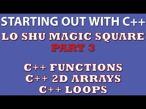 C++ Programming Challenge: Lo Shu Magic Square Part 3 (C++ 2d arrays, C++ loops, C++ functions)
