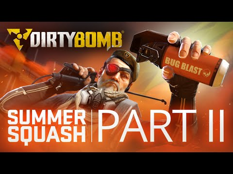 Dirty Bomb: Summer Squash 'Part II' Update