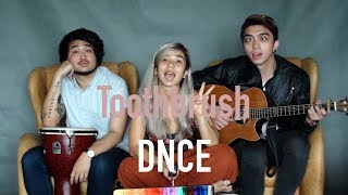 DNCE - Toothbrush (Talitha's Cover)