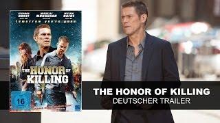 Nonton The Honor Of Killing   Tomorrow You Re Gone  Deutscher Trailer    Stephen Dorff  Willem Dafoe    Ksm Film Subtitle Indonesia Streaming Movie Download