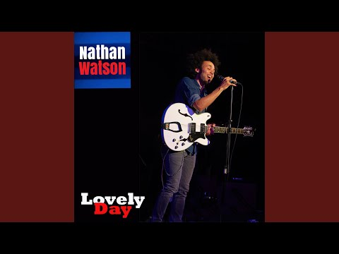 Lovely Day (Song) by Nathan Watson