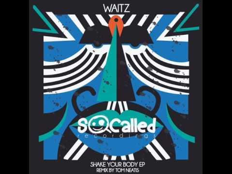 Waitz - Shake Your Body (Tom Neatis Remix)