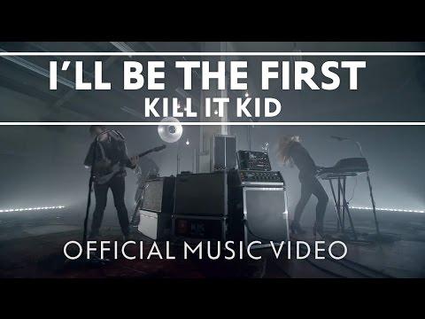 Tekst piosenki Kill It Kid - I'll Be First po polsku