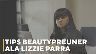 Video Tips Beautypreuner ala Lizzie Parra | The Expert [TEASER] MP3, 3GP, MP4, WEBM, AVI, FLV Juni 2018