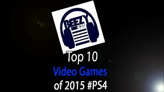 Download Lagu Top 10 Video Games of 2015 #PS4 Mp3