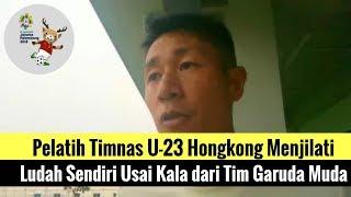 Video Pelatih Timnas U-23 Hongkong 'Menjilati' Ludah Sendiri Usai Kala dari Tim Garuda Muda MP3, 3GP, MP4, WEBM, AVI, FLV Agustus 2018