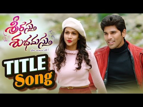 Srirastu Subhamastu Title song Video HD - Allu Sirish, Lavanya Tripathi