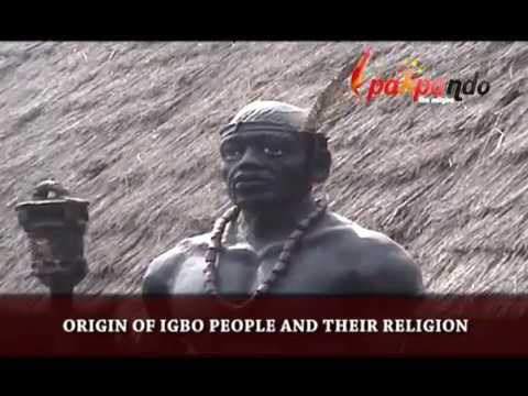 ORIGIN OF IGBO PEOPLE, CULTURE AND THEIR RELIGION