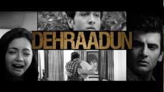 Dehraadun - Song - Dehraadun Diary