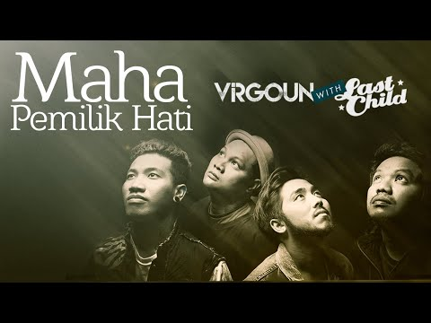 Download Lagu Virgoun With Last Child - Maha Pemilik Hati (Official Lyric Video) Music Video