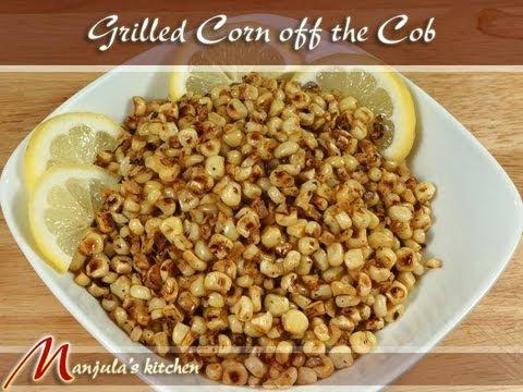 Grilled Corn off the Cob Recipe by Manjula
