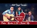 Pehla Nasha / Tu Jaane Na (Female Cover) | Aditi Singh Sharma ft. Rahul & Arbaz | #ADTunplugged