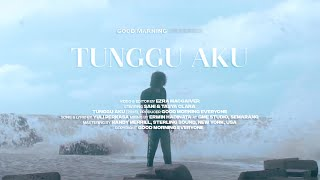 Video Good Morning Everyone - Tunggu Aku (Official Music Video) MP3, 3GP, MP4, WEBM, AVI, FLV Agustus 2018
