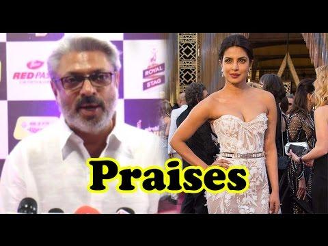 Sanjay Leela Bhansali Praises Priyanka Chopra At O
