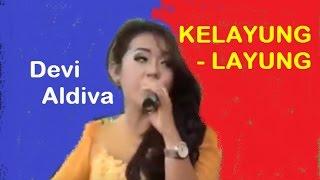KELAYUNG LAYUNG - Devi Aldiva  2016 (NEW) Video