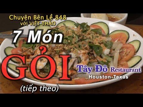 MC VIỆT THẢO- CBL(848)- (Tiếp theo) 7 Món GỎI của Nhà Hàng Tây Đô ở Houston Texas - April 13, 2019. - Thời lượng: 37:38.