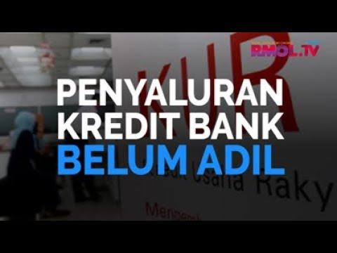 Penyaluran Kredit Bank Belum Adil