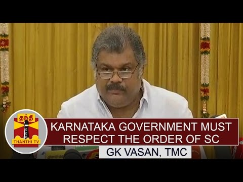 Karnataka-Government-must-Respect-the-order-of-Supreme-Court-in-Cauvery-Dispute--GK-Vasan