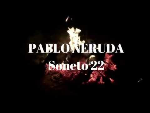 Pensamientos de amor - Poemas de amor / Soneto 22 / Pablo Neruda