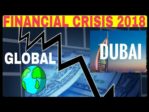 Crisis in Dubai becoming Worse after Global Financial Crisis has begun in 2018