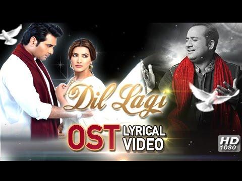 Dil  Lagi OST | Rahat Fateh Ali Khan | Humayun Saeed & Mehwish Hayat [HD Quality] Lyrics