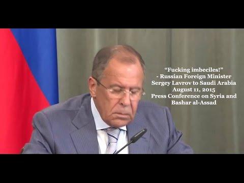 "Russia Sergey Lavrov calls Saudi Arabia ""Imbeciles"""