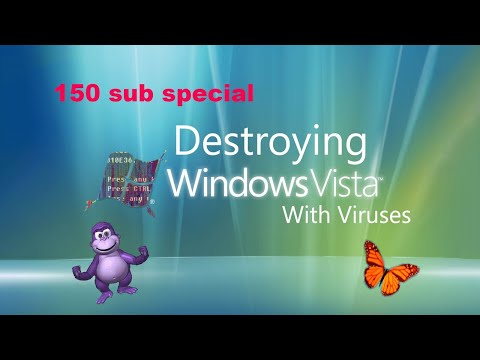 Destroying Windows Vista With Viruses (150 Sub Special)