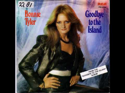 Bonnie Tyler - Goodbye To The Island(1980)