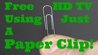 Video How To Watch Free HD TV  Using Only A Paper Clip An Introduction To Digital  Over The Air TV MP3, 3GP, MP4, WEBM, AVI, FLV Juli 2019