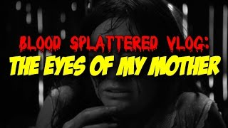 Nonton The Eyes Of My Mother  2016    Blood Splattered Vlog  Horror Movie Review  Film Subtitle Indonesia Streaming Movie Download