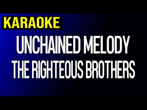 UNCHAINED MELODY • THE RIGHTEOUS BROTHERS • KARAOKE -1 Semitone