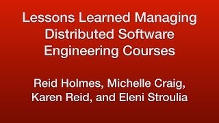 ICSE 2014: Lessons Learned Managing Distributed Software Engineering Courses