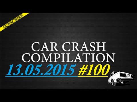 Car crash compilation #100 | Подборка аварий 13.05.2015