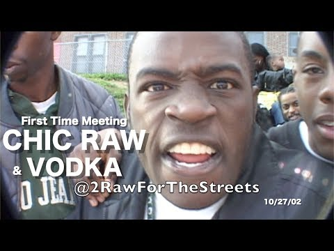 First Time Meeting CHIC RAW & VODKA 10/27/02 (Freestyle)