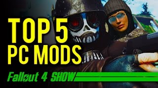 Top 5 Fallout 4 PC Mods - Fallout 4 Show by GameSpot