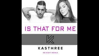 Alesso & Anitta - Is That For Me (Kasthree remix)